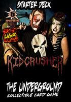 The Underground - Kidcrusher Starter Deck