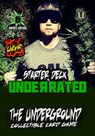 The Underground - Underrated Starter Deck