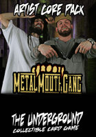 The Underground - Metal Mouth Gang - Artist Core Pack