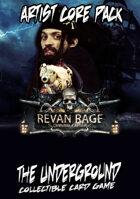 The Underground - Revan Rage - Artist Core Pack