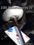 100 Encounters IV