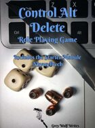 Control Alt Delete: A Role Playing Game