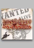 Tin Bullet Paranoia