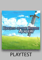 Knights of the Round: Academy - Playtest
