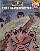 The Village Monster -  A Hero Kids Compatible Adventure