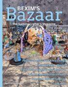 Bexim's Bazaar Gaming Magazine Issue #04