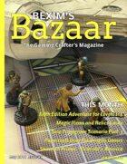 Bexim's Bazaar Gaming Magazine Issue #05