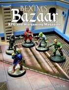 Bexim's Bazaar Gaming Magazine Issue #30