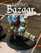 Bexim's Bazaar Gaming Magazine Issue #33
