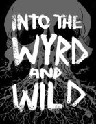 Into the Wyrd and Wild - Kickstarter Edition