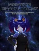 Ignitrix's Hidden Library - A Homebrew Omnibus for use with Star Trek Adventures