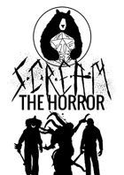 S.C.R.E.A.M: The Horror