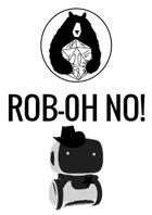 Rob-0h No!