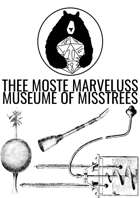 Thee Moste Marveluss Museume Of Misstrees