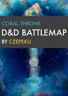 Coral Throne DnD Battlemaps