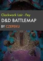 Clockwork Lair - Fey Collection - DnD Battlemap