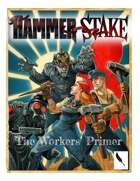 The Hammer and The Stake: The Workers' Primer
