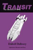 "Transit: The Spaceship RPG, ""Dahvil Delivery"""