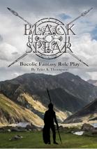 Black Spear: Bucolic Fantasy Role Play