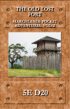 Marchlands Pocket Adventures: The Old Lost Fort - Adventure for 5e