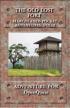 Marchlands Pocket Adventure: The Old Lost Fort - Adventure for OpenQuest