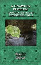 Marchlands Pocket Adventures: A Gnawing Problem - Adventure for Black Spear