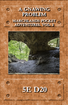 Marchlands Pocket Adventures: A Gnawing Problem - Adventure for 5e