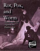Rot, Pox, and Worm - Supplement for Against the Darkmaster