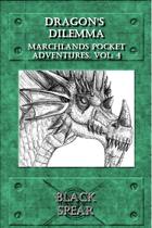 Marchlands Pocket Adventure: Dragon's Dilemma  - Adventure for Black Spear