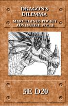 Marchlands Pocket Adventure: Dragon's Dilemma  - Adventure for 5e