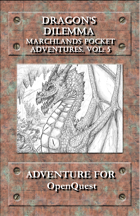 Marchlands Pocket Adventure: Dragon's Dilemma - Adventure for OpenQuest