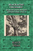 Marchlands Pocket Adventure: Blackacre Orchard - Adventure for Black Spear