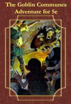 The Goblin Communes - Adventure for 5e