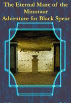 The Eternal Maze of the Minotaur - Adventure for Black Spear