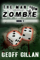 The Man from Z.O.M.B.I.E.: Book One