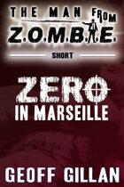 Zero in Marseille: A Man from Z.O.M.B.I.E. Short Story