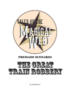 Tales of the Magical West: The Great Train Robbery Quick Start Guide