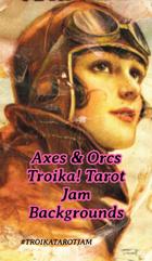 Axes & Orcs Troika! Tarot Jam Backgrounds