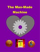 The Man-Made Machine
