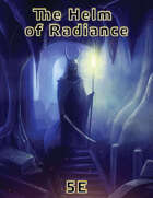The Helm of Radiance - Adventure for 5E