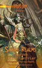 Savage Realms - Labyrinth: The Lich Lord's Lair SECOND EDITION