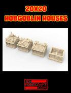 20x20 Hobgoblin Houses