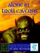 Alone in Troll Caverns