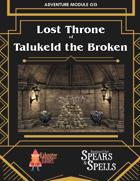 Lost Throne of Talukeld the Broken