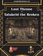 Lost Throne of Talukeld the Broken - Fifth Edition