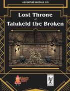 Lost Throne of Talukeld the Broken - OSR