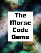 The Morse Code Game