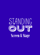 Standing Out - Screen & Stage Expansion