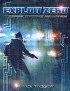 Exploit Zero: Cyberpunk Espionage and Mayhem