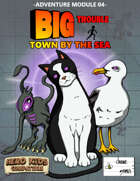Big Trouble Adventure 04 - Town by the Sea